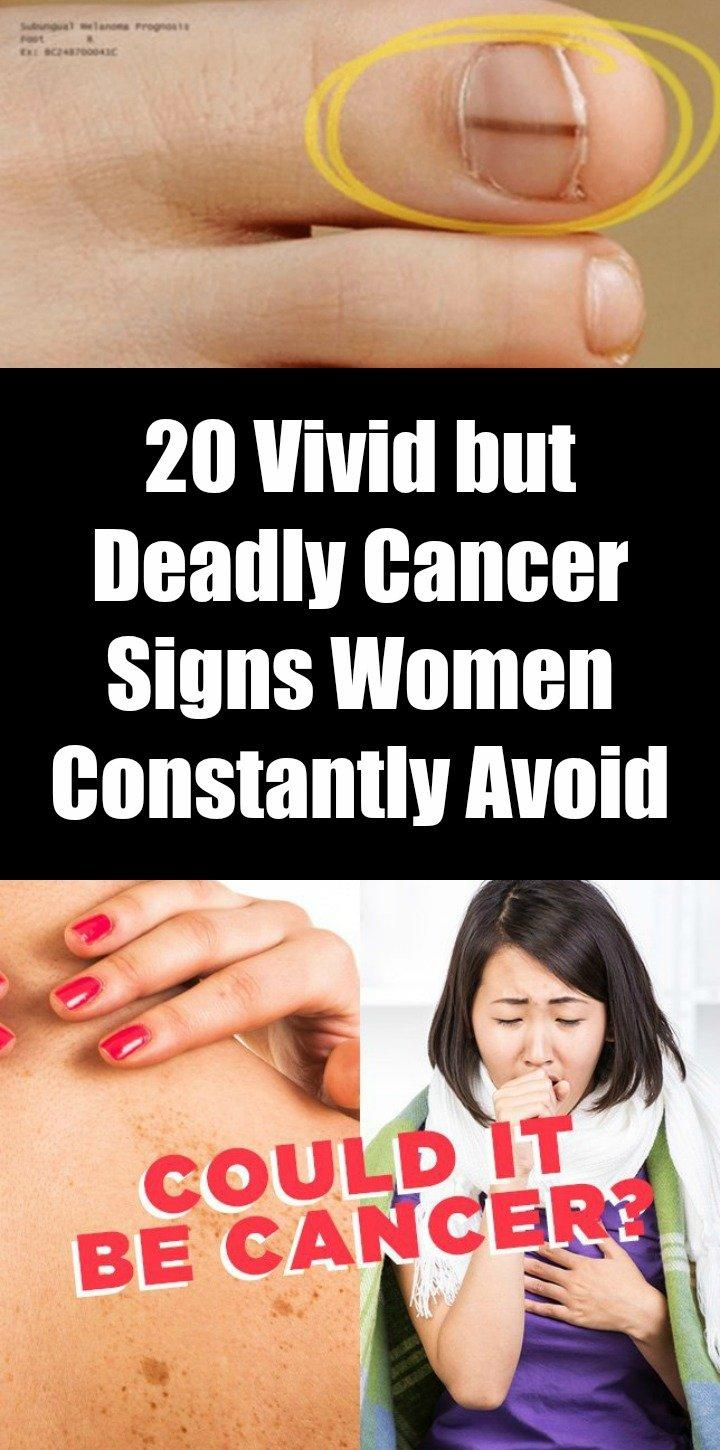 20 Vivid but Deadly Cancer Signs Women Constantly Avoid
