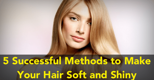 how to make your hair super soft and shiny